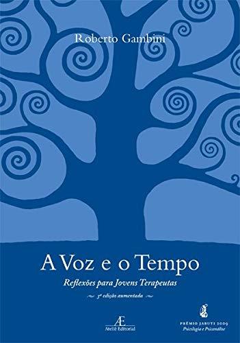 A Voz e o Tempo: Reflexões para Jovens Terapeutas