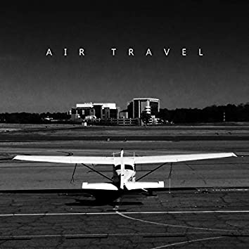 Air Travel: Relaxing Electronic Chillout Music to Make Your Flight and Air Travel Time More Enjoyable