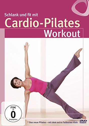 Schlank & fit mit Cardio-Pilates - Das neue Pilates mit dem Extra Fatburner Kick