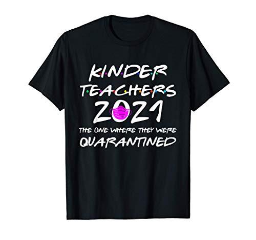 Class Of 2021 Kindergarten Teachers Graduation Quarantined T-Shirt