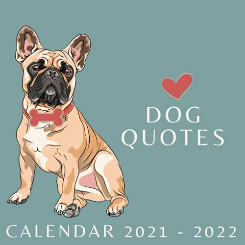 Dog Quotes Calendar 2021-2022: May 2021 - July 2022 Square Photo Book Monthly Planner Mini Calendar With Inspirational Quotes (Inspirational Calendars 2022)
