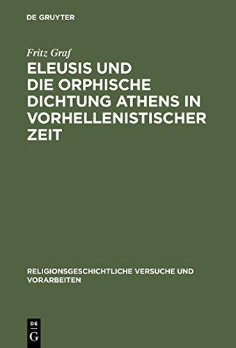 Eleusis und die orphische Dichtung Athens in vorhellenistischer Zeit (Religionsgeschichtliche Versuche und Vorarbeiten 33)