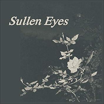 Sullen Eyes
