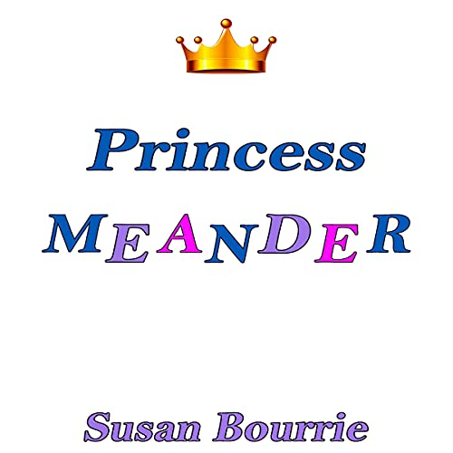 Princess Meander Audiobook By Susan Bourrie cover art