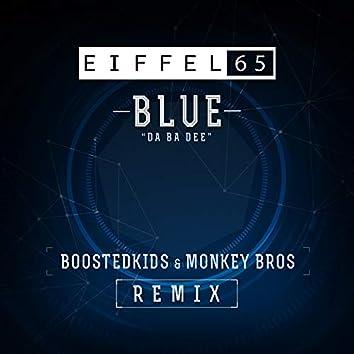 Blue (Da Ba Dee) Boostedkids & Monkey Bros Remix