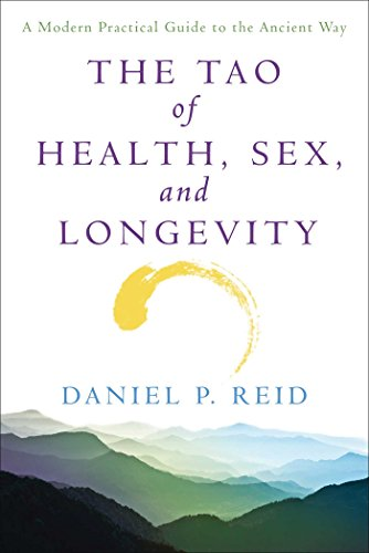 The Tao Of Health, Sex, and Longevity: A Modern Practical Guide to the Ancient Way (English Edition)