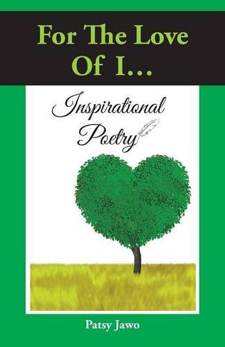 Book: For the Love of I - Inspirational Poetry by Patsy Jawo