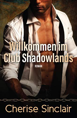 Willkommen im Club Shadowlands (Die Master der Shadowlands 1)
