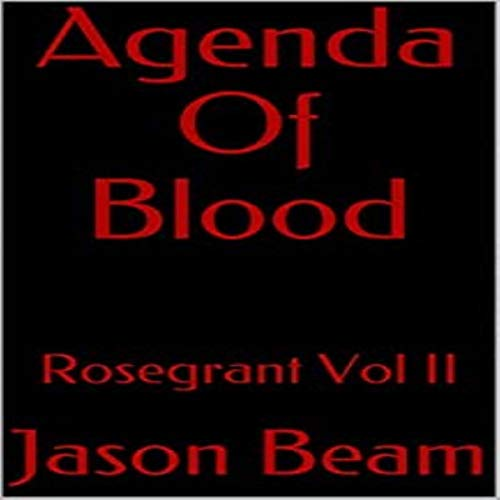 Agenda of Blood: Rosegrant Vol. II audiobook cover art