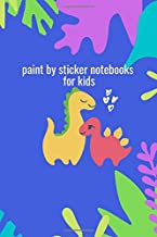 paint by sticker notebooks for kids: : This unique notebook helps children study and learn to write, children (kids.boys.girls)