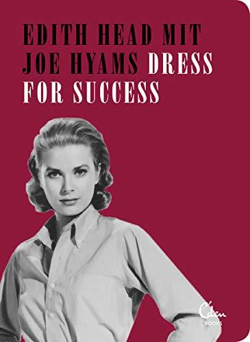 Dress for Success: Das kleine Buch für die erfolgreiche Frau