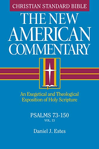 Psalms 73-150: An Exegetical and Theological Exposition of Holy Scripture (The New American Commentary)