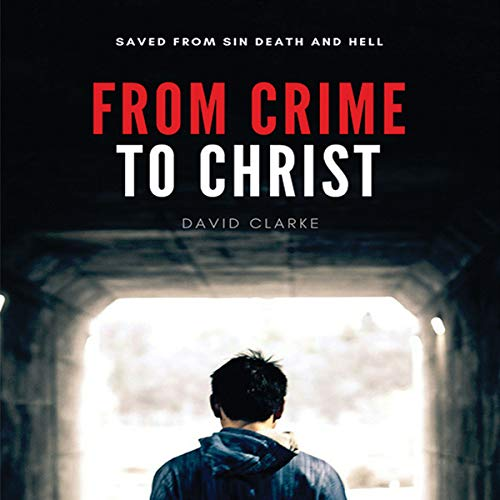 From Crime to Christ audiobook cover art