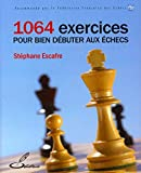 1064 exercises for a good start in chess