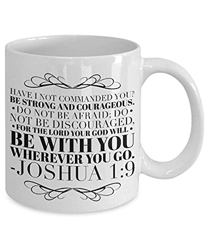 Funny Coffee Mug Tea Cup Bible Verse Quotes Mug Cup - Joshua 1 9 Mug Cup:''Have I Not Commanded You?. Joshua 1 9 Verse, Motivational/Inspirational Cup for Men Women Kids