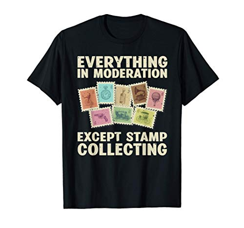 Funny Stamp Collecting Gift Cool Stamp Collector Hobby Quote T-Shirt
