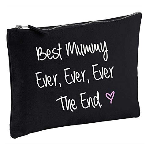 Trousse à maquillage avec inscription « Best Mummy Ever Ever Ever The End », coloris noir, idée cadeau pour la fête des mères
