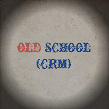 OLD SCHOOL (CRM) (Freestyle)