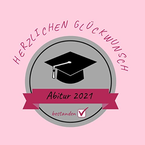Herzlichen Glückwunsch zum Abitur: Gästebuch - Erinnerungsbuch zum Eintragen von Glückwünschen...