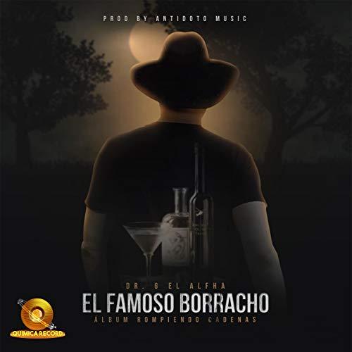 El Famoso Borracho [Explicit]