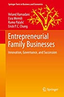 Entrepreneurial Family Businesses: Innovation, Governance, and Succession (Springer Texts in Business and Economics)