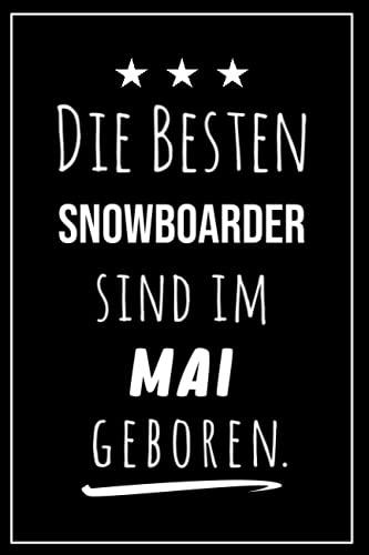 Die besten Snowboarder sind im Mai geboren: Notizbuch A5 I Dotted I 160 Seiten I Tolles Geschenk für Kollegen, Familie & Freunde