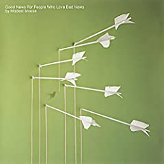 Modest Mouse- Good News for People Who Love Bad News