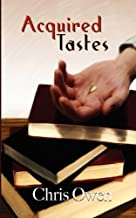 By Chris Owen Acquired Tastes [Paperback]