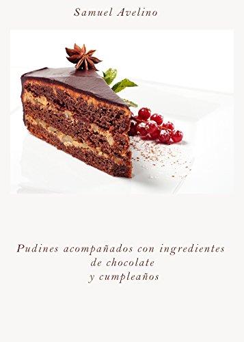 Pudines acompañados con ingredientes de chocolate y cumplea