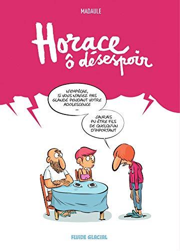 Horace ô désespoir (French Edition)