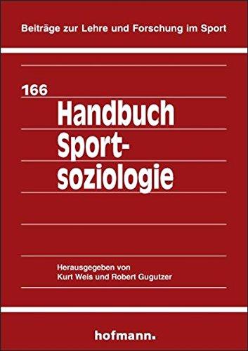 Handbuch Sportsoziologie (Beiträge zur Lehre und Forschung im Sport)