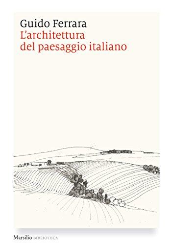 L'architettura del paesaggio italiano. Ediz. illustrata