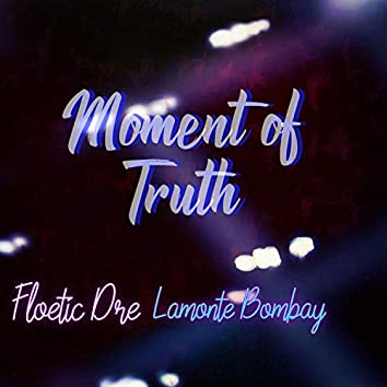 Moment of Truth (feat. Lamonte Bombay)