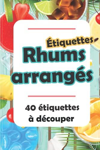 Etiquettes pour Rhums Arrangés à Coller: Carnet de 40 étiquettes à découper pour vos Bouteilles de Rhums Arrangés Fait Maison (Rouge)