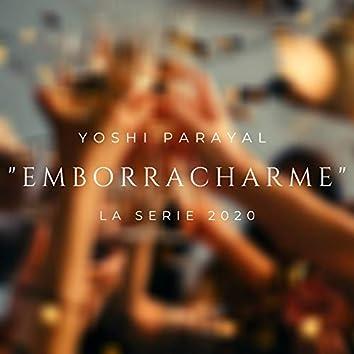 Emborracharme (La Serie 2020)