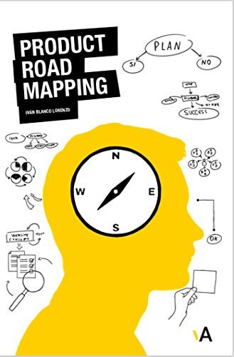 Product RoadMapping: Guía para Product Managers (Spanish Edition)