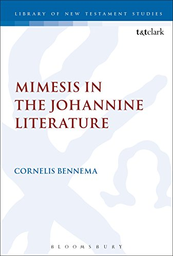 Mimesis in the Johannine Literature: A Study in Johannine Ethics (The Library of New Testament Studies Book 498) (English Edition)
