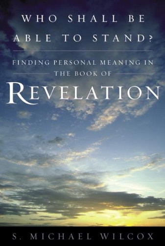 Who Shall Be Able to Stand?: Finding Personal Meaning in the Book of Revelation