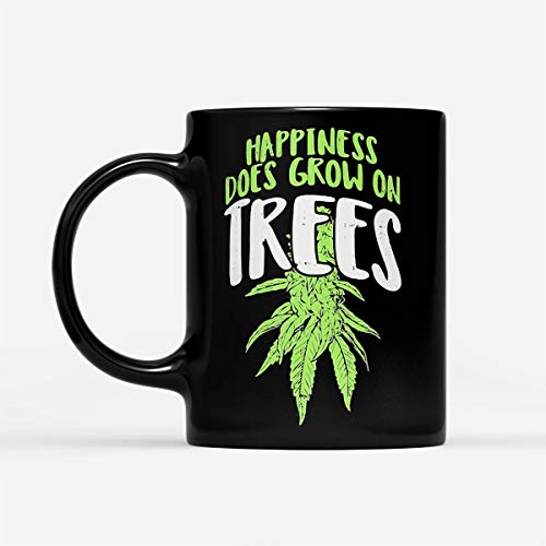 Weed Happiness Does Grow On Trees - Black Mug Christmas New Year Birthday Gift Ceramics Mug Gifts Halloween 11oz