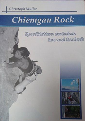 Chiemgau Rock: Sportklettern zwischen Inn und Saalach