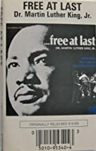Free At Last - Dr. Martin Luther King, Jr.