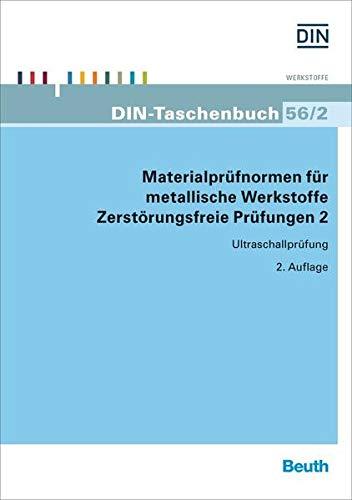 Materialprüfnormen für metallische Werkstoffe: Zerstörungsfreie Prüfungen 2 Ultraschallprüfung (DIN-Taschenbuch)
