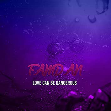 Love Can Be Dangerous