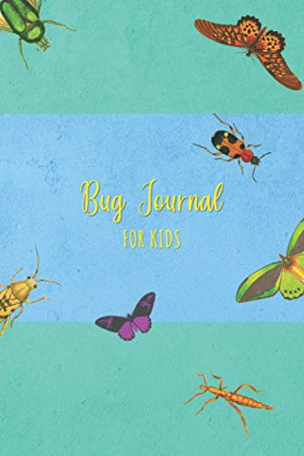 Bug Journal for Kids: Insect Journal for Children | Simple nature journal and log for little bug, bee and butterfly hunters