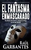 El fantasma enmascarado: Una historia de misterio, crímenes e intriga de Nathan Jericho (Investigador privado Nathan Jericho)
