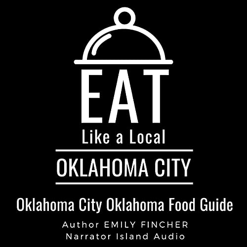 Eat Like a Local: Oklahoma City Audiobook By Emily Fincher, Eat Like a Local cover art