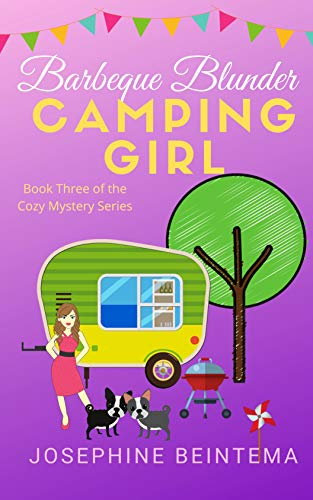 Barbeque Blunder (CAMPING GIRL Book 3) by [Josephine Beintema]
