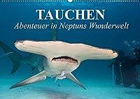 Tauchen - Abenteuer in Neptuns Wunderwelt (Wandkalender 2022 DIN A2 quer): Abenteuer in der faszinierenden Unterwasserwelt unserer Meere (Geburtstagskalender, 14 Seiten )