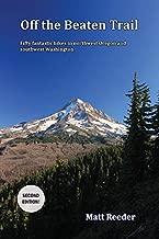 Off the Beaten Trail: Fifty Fantastic Hikes in Northwest Oregon and Southwest Washington