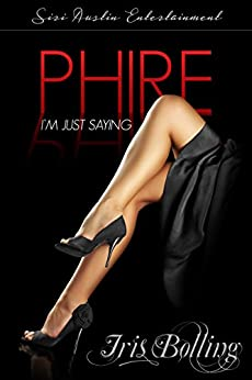 Phire: I'm Just Saying (Gems & Gents Book 8) by [Iris Bolling]